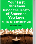 E-book: Your first Christmas since the death of someone you love: 6 tips for a brighter day